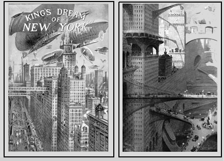 """Moses King """"King's Dream of New-York"""", 1908 and William R. Leigh """"Great City of the Future"""", 1908/ """"King's Dream of New-York"""" de Moses King, 1908 et """"Great City of the Future"""" de William R. Leigh, 1908"""