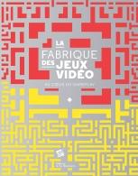 """(Catalogue """"La fabrique des jeux vidéo : au cœur du gameplay"""", ouvrage en co-édition Cité Universcience et Editions de La Martinière, 2013)"""